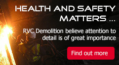 Health and safety matters ... RVC Demolition believe attention to detail is of great importance